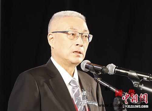 吴敦义:6月决定2020人选对征召韩_初选-国民党-国民党主席-