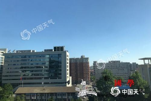 北京本周晴朗开场气温升最高温或连续5_碧蓝-北京-晴朗-