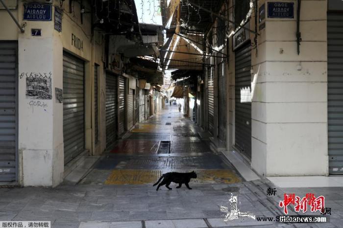 希腊二次封锁影响多个行业商家经营面临_希腊-封锁-雅典-